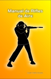 Manual de rifles de aire autor Agustn Radillo Gonzalez